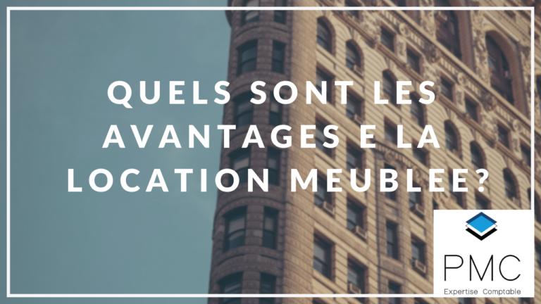 QUELS SONT LES AVANTAGES DE LA LOCATION MEUBLÉE?